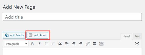 classic editor add form button - ساخت فرم استخدام در وردپرس با افزونه WpForms + آموزش
