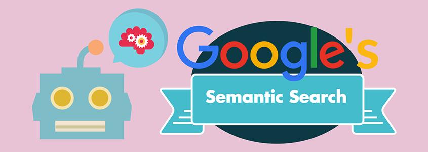 google semantic search featured - فاکتورهای سئو داخلی On Page Seo در سال 2020 | آموزش سئو داخلی