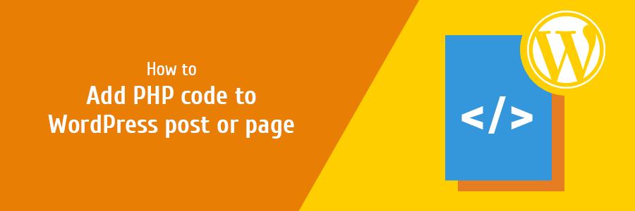 how to add php code to wordpress post or page - نوشتن کد php در برگه وردپرس یا نوشته جدید - افزونه کد php وردپرس
